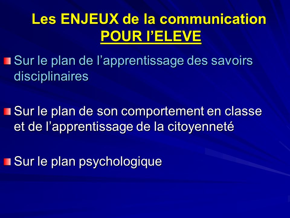 Les ENJEUX de la communication POUR l'ELEVE