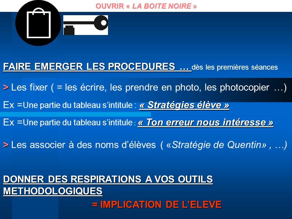 OUVRIR « LA BOITE NOIRE » = IMPLICATION DE L'ELEVE