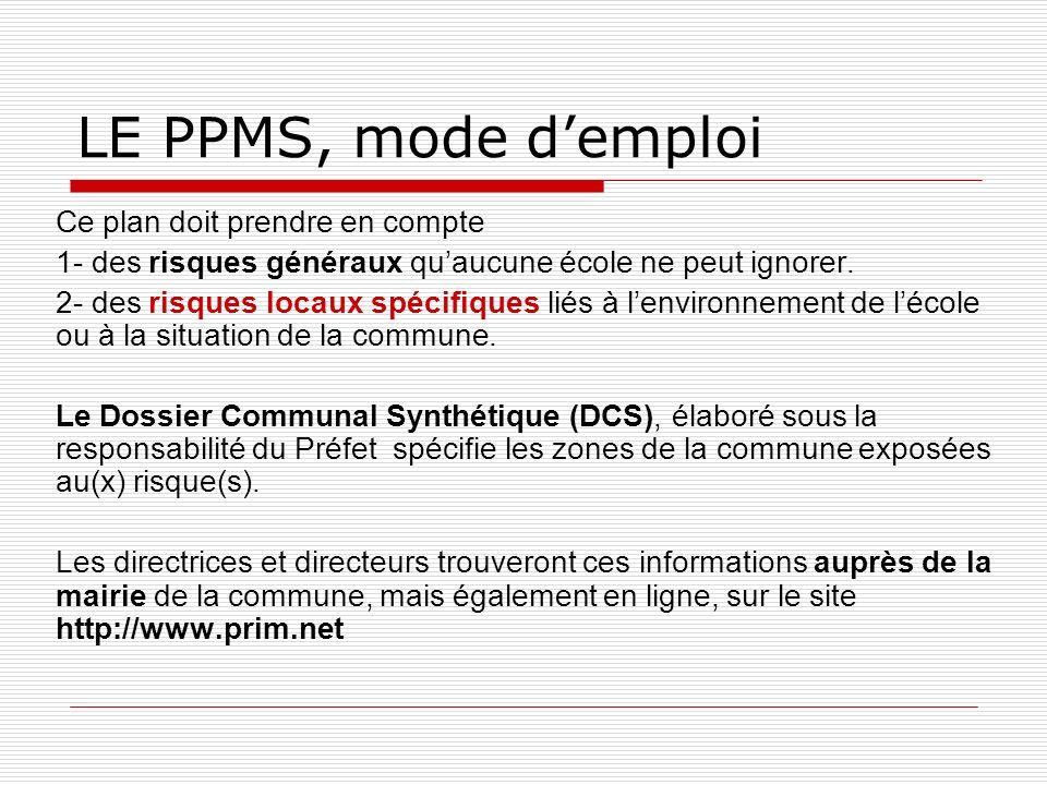 LE PPMS, mode d'emploi Ce plan doit prendre en compte
