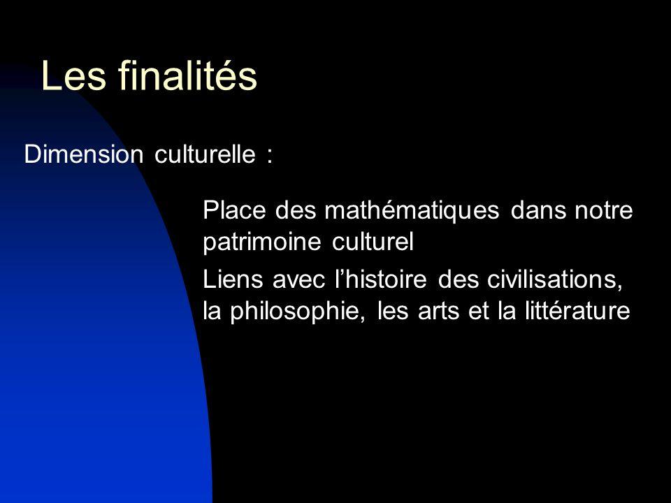 Les finalités Dimension culturelle :