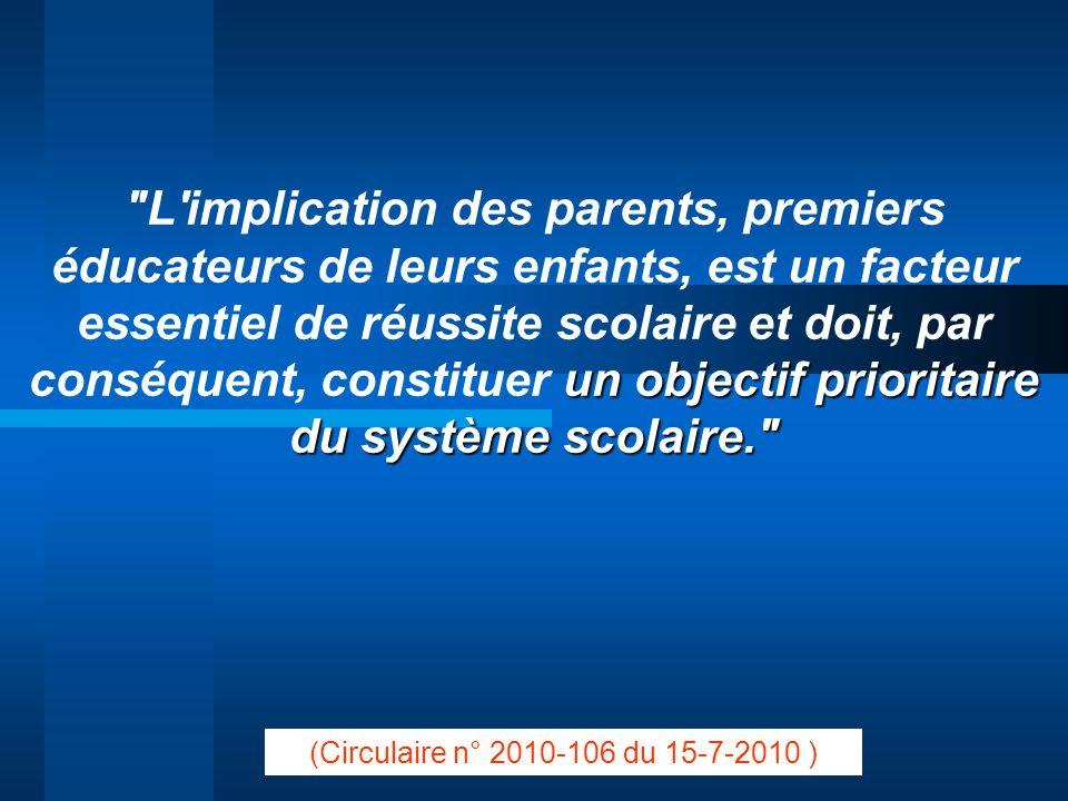 L implication des parents, premiers éducateurs de leurs enfants, est un facteur essentiel de réussite scolaire et doit, par conséquent, constituer un objectif prioritaire du système scolaire.