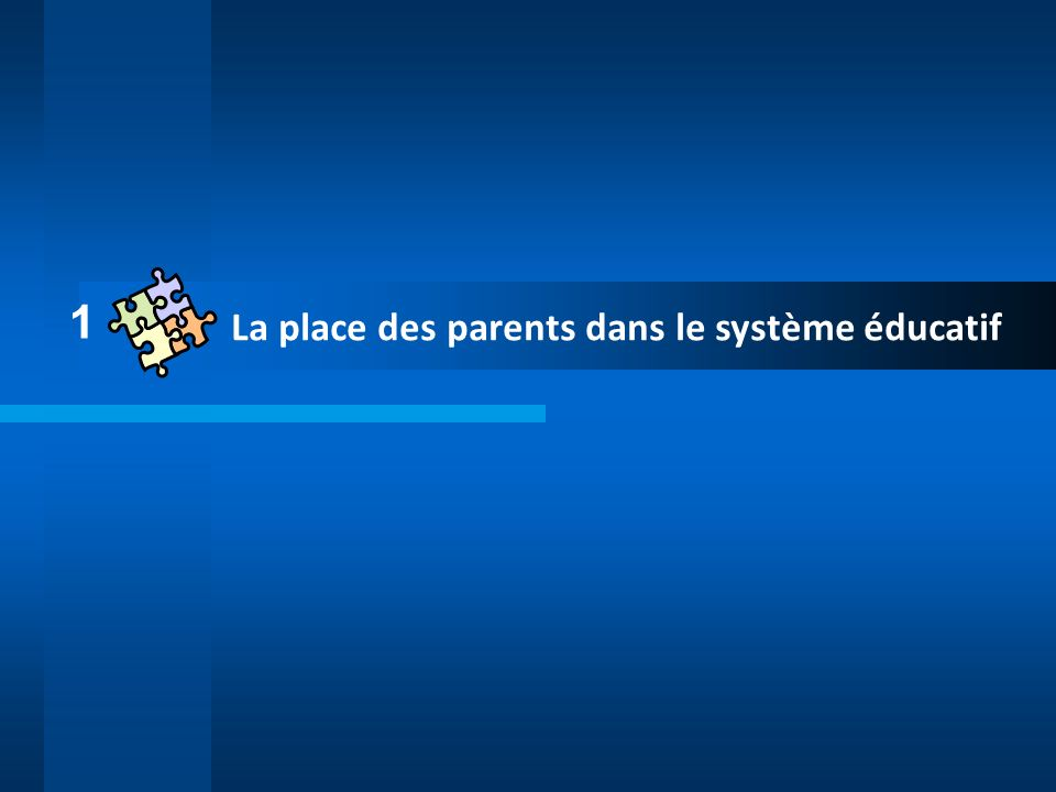 1 La place des parents dans le système éducatif