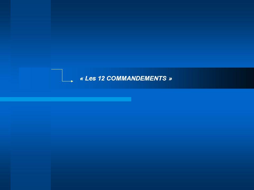 « Les 12 COMMANDEMENTS »