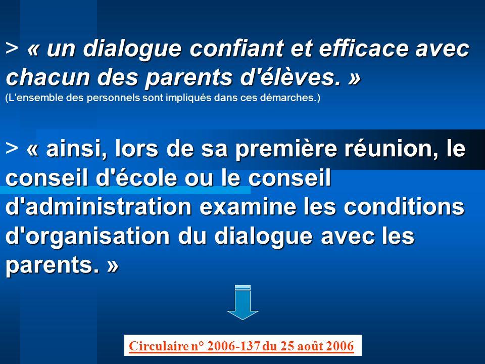 > « un dialogue confiant et efficace avec chacun des parents d élèves. »