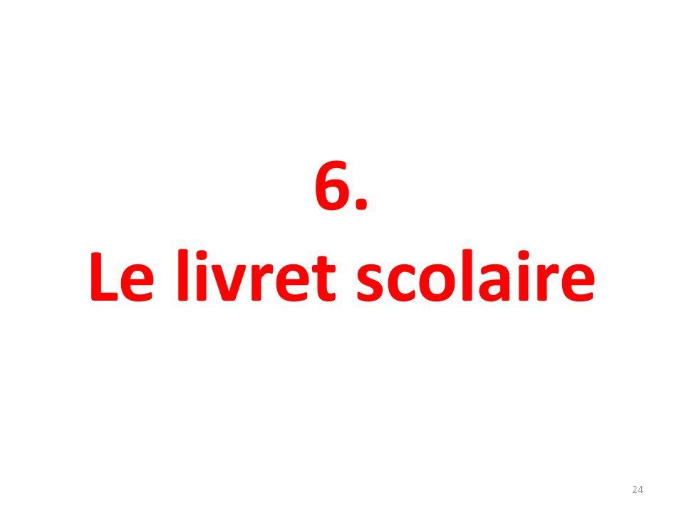 6. Le livret scolaire