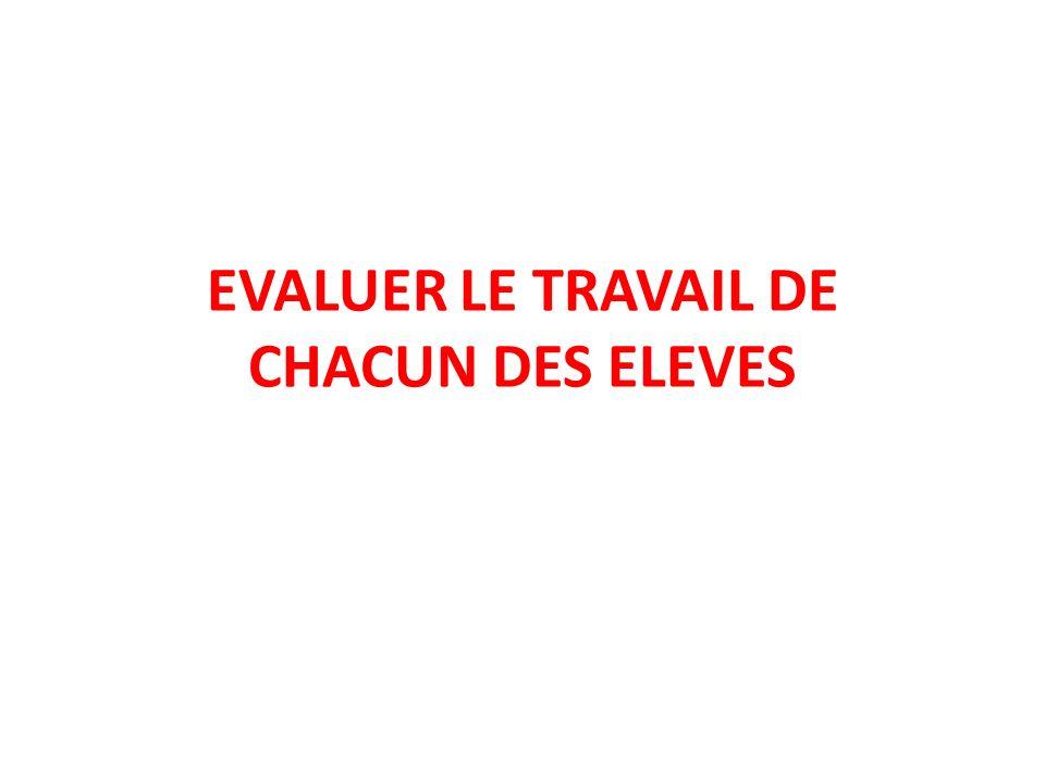 EVALUER LE TRAVAIL DE CHACUN DES ELEVES