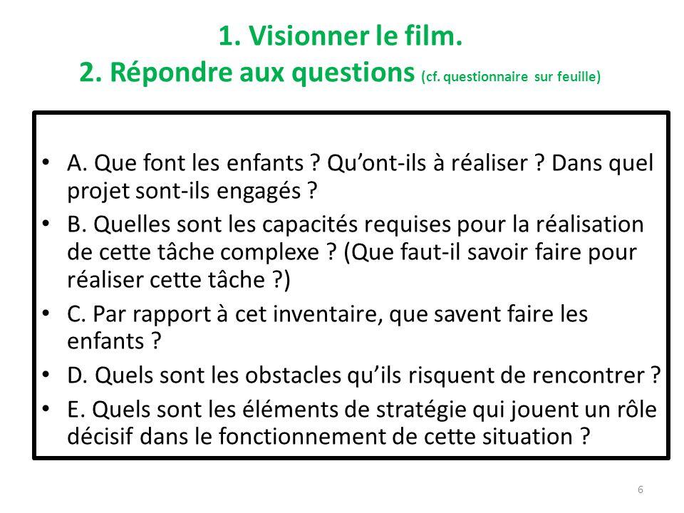 1. Visionner le film. 2. Répondre aux questions (cf