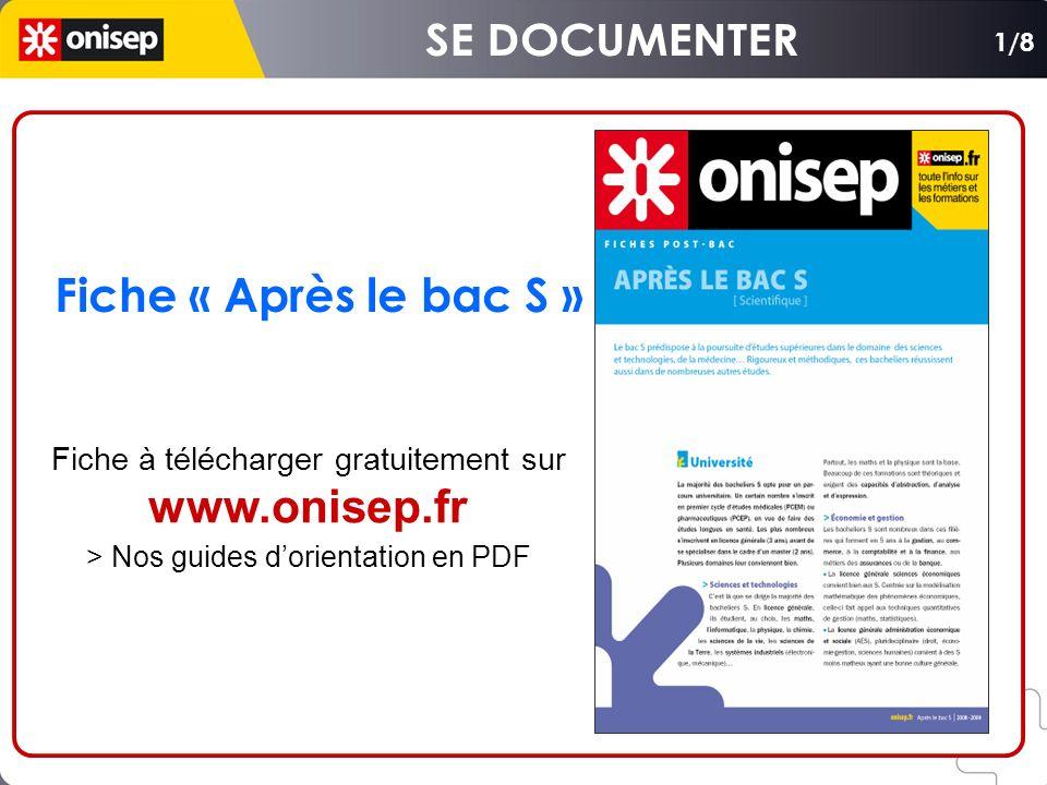 SE DOCUMENTER Fiche « Après le bac S » www.onisep.fr
