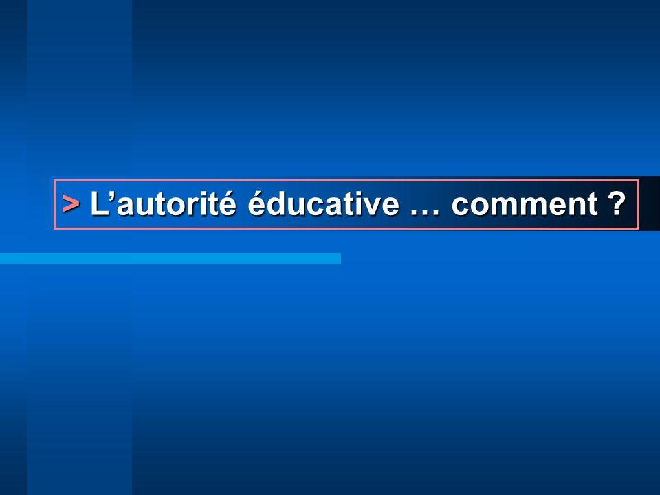 > L'autorité éducative … comment