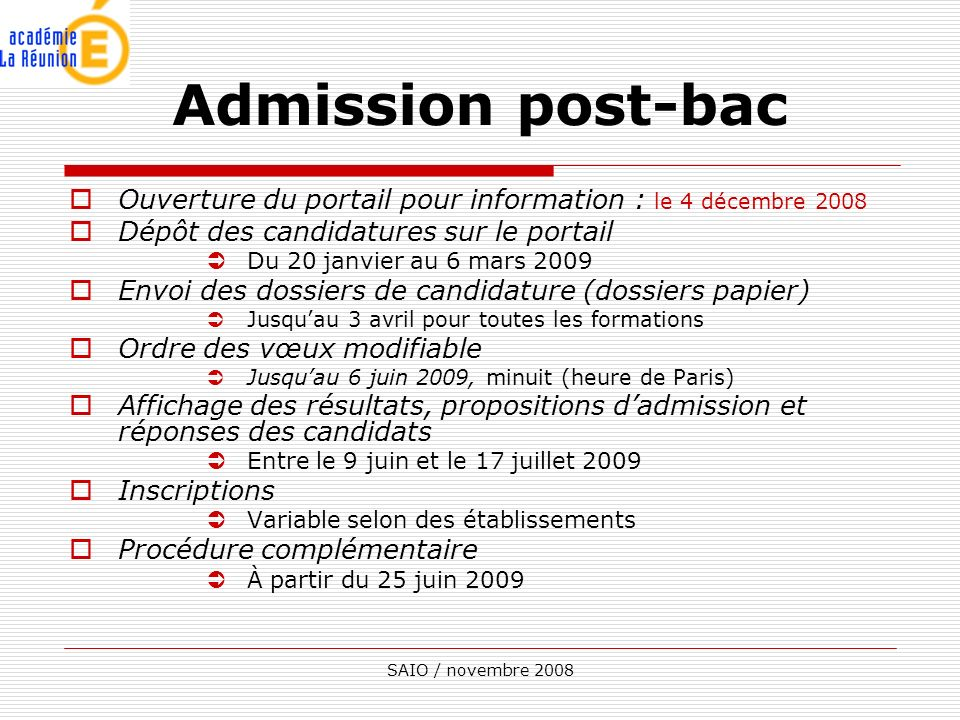 Admission post-bac Ouverture du portail pour information : le 4 décembre 2008. Dépôt des candidatures sur le portail.