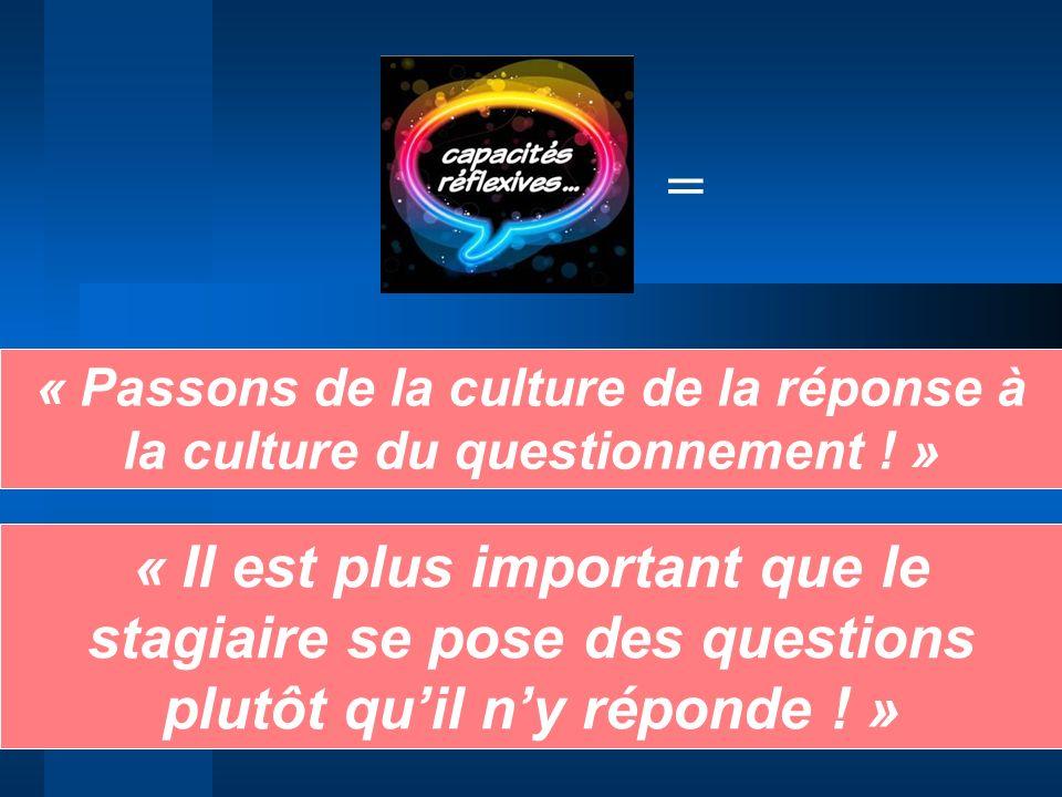 = « Passons de la culture de la réponse à la culture du questionnement ! »