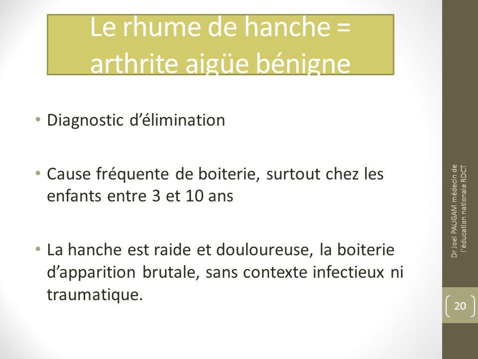 Le rhume de hanche = arthrite aigüe bénigne