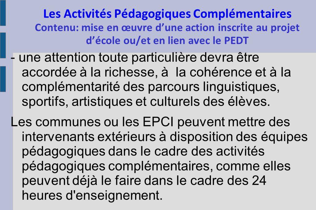 Les Activités Pédagogiques Complémentaires Contenu: mise en œuvre d'une action inscrite au projet d'école ou/et en lien avec le PEDT