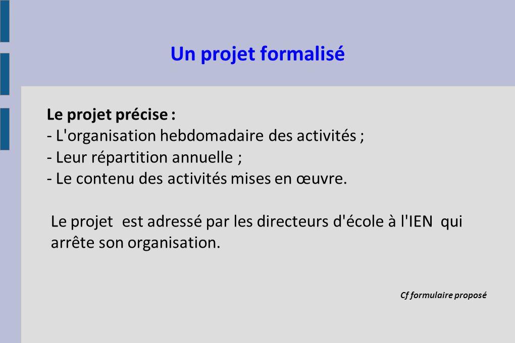Un projet formalisé Le projet précise :