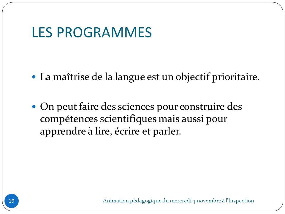 LES PROGRAMMES La maîtrise de la langue est un objectif prioritaire.