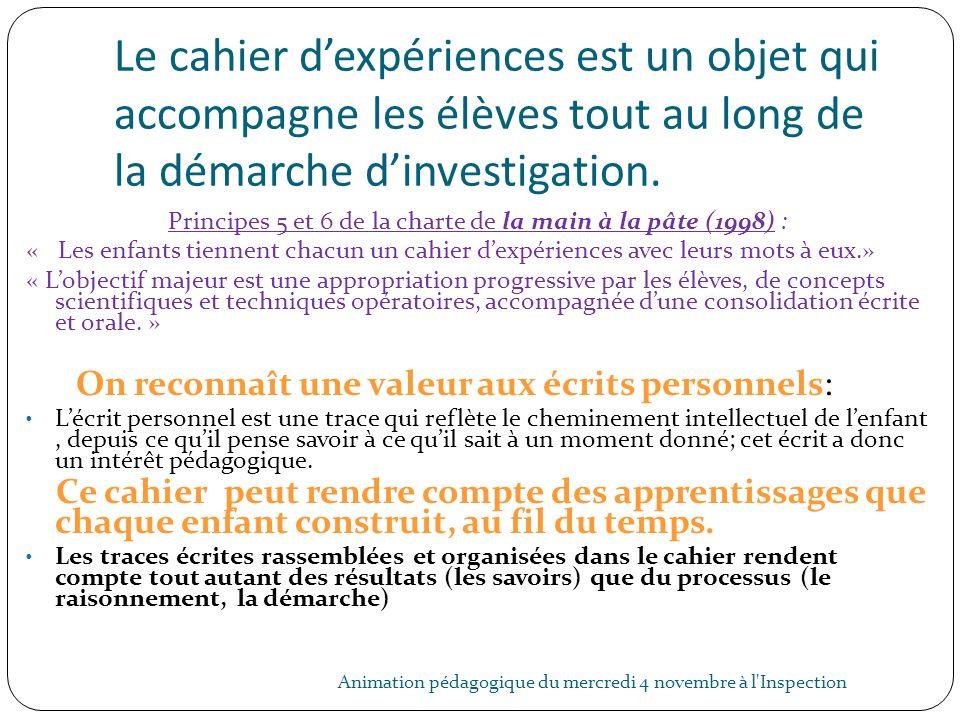 Principes 5 et 6 de la charte de la main à la pâte (1998) :
