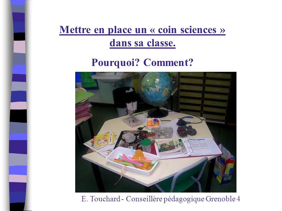 Mettre en place un « coin sciences » dans sa classe.