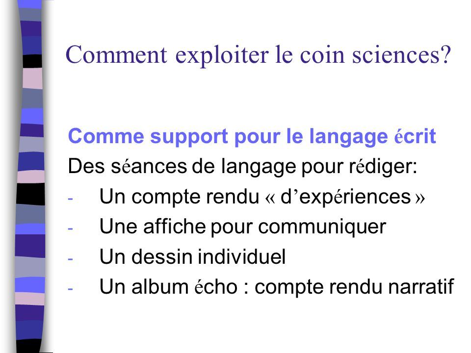 Comment exploiter le coin sciences