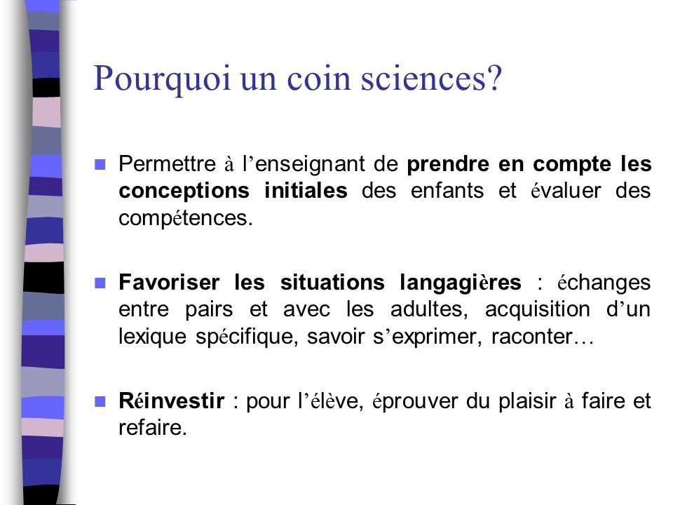 Pourquoi un coin sciences