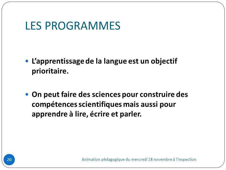 LES PROGRAMMESL'apprentissage de la langue est un objectif prioritaire.