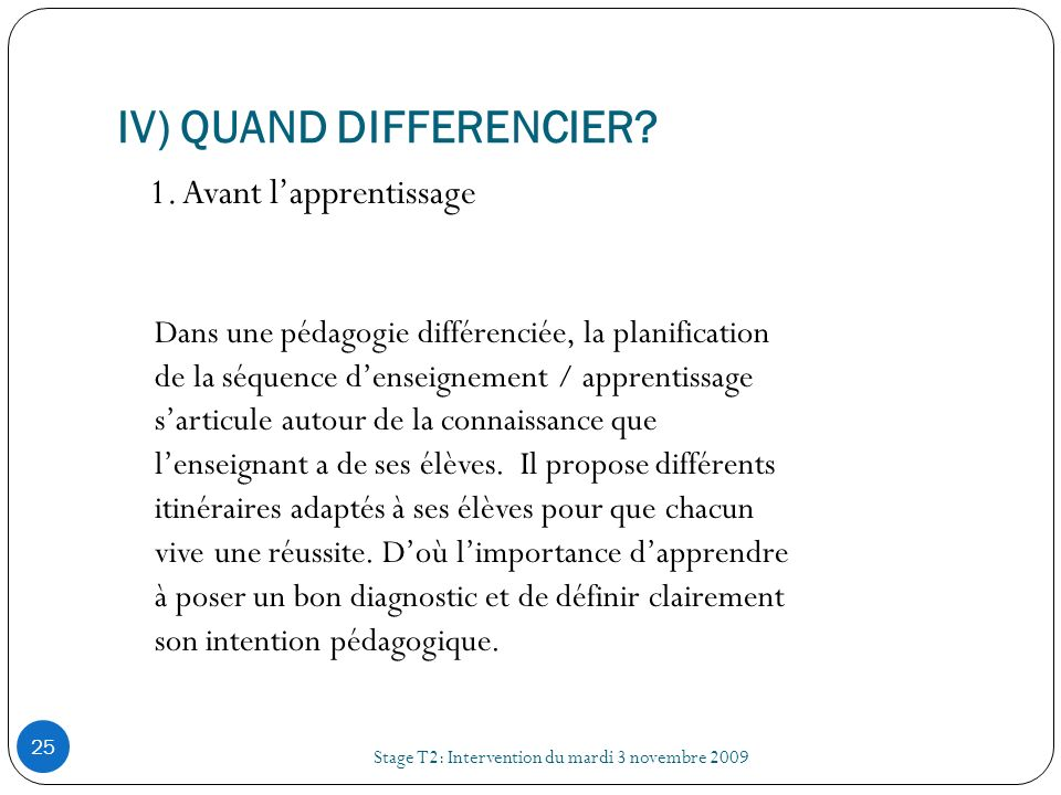 IV) QUAND DIFFERENCIER