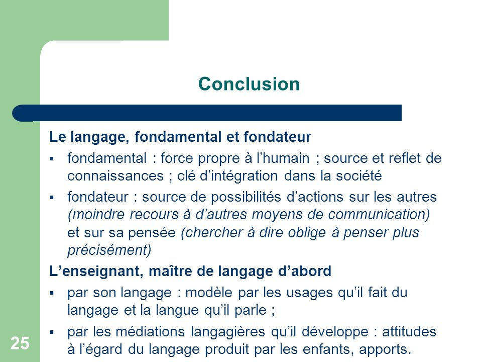Conclusion Le langage, fondamental et fondateur