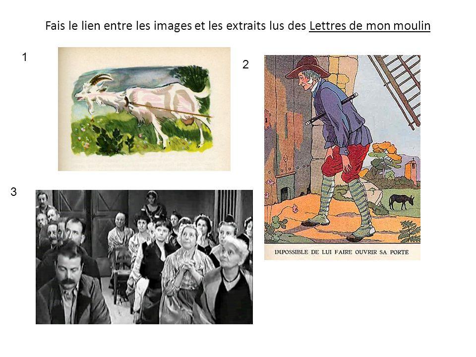 Fais le lien entre les images et les extraits lus des Lettres de mon moulin