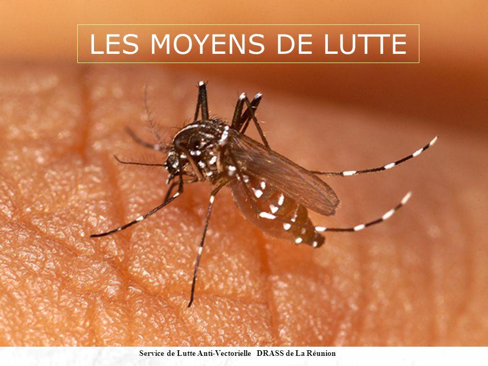 LES MOYENS DE LUTTE Service de Lutte Anti-Vectorielle DRASS de La Réunion