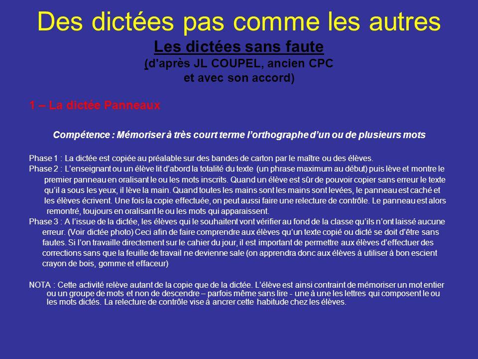 Des dictées pas comme les autres Les dictées sans faute (d après JL COUPEL, ancien CPC et avec son accord)