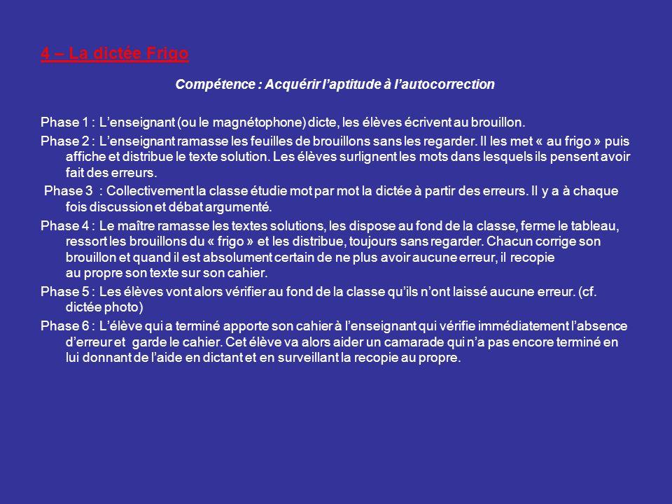 4 – La dictée Frigo Compétence : Acquérir l'aptitude à l'autocorrection