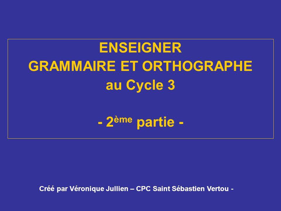 ENSEIGNER GRAMMAIRE ET ORTHOGRAPHE au Cycle 3 - 2ème partie -