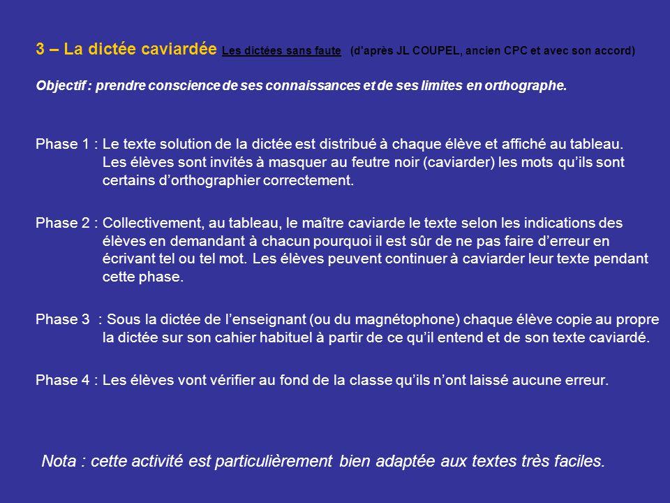 3 – La dictée caviardée Les dictées sans faute (d après JL COUPEL, ancien CPC et avec son accord)