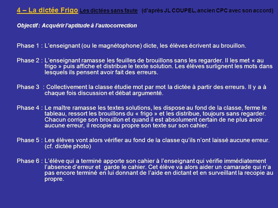 4 – La dictée Frigo Les dictées sans faute (d après JL COUPEL, ancien CPC avec son accord)