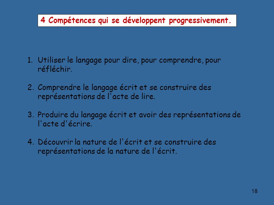 4 Compétences qui se développent progressivement.