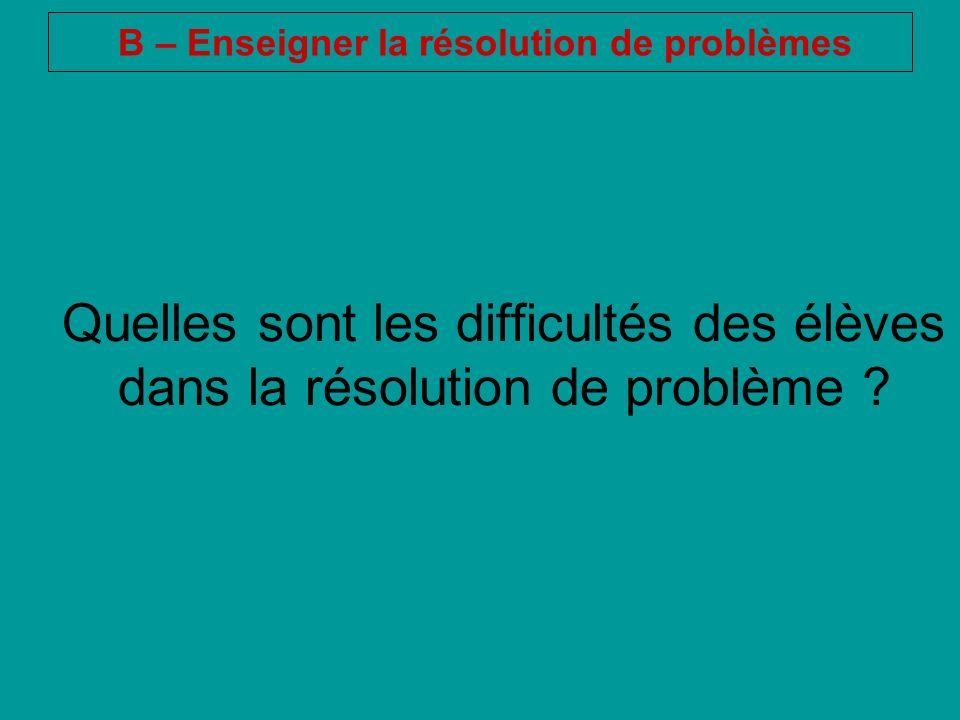 B – Enseigner la résolution de problèmes