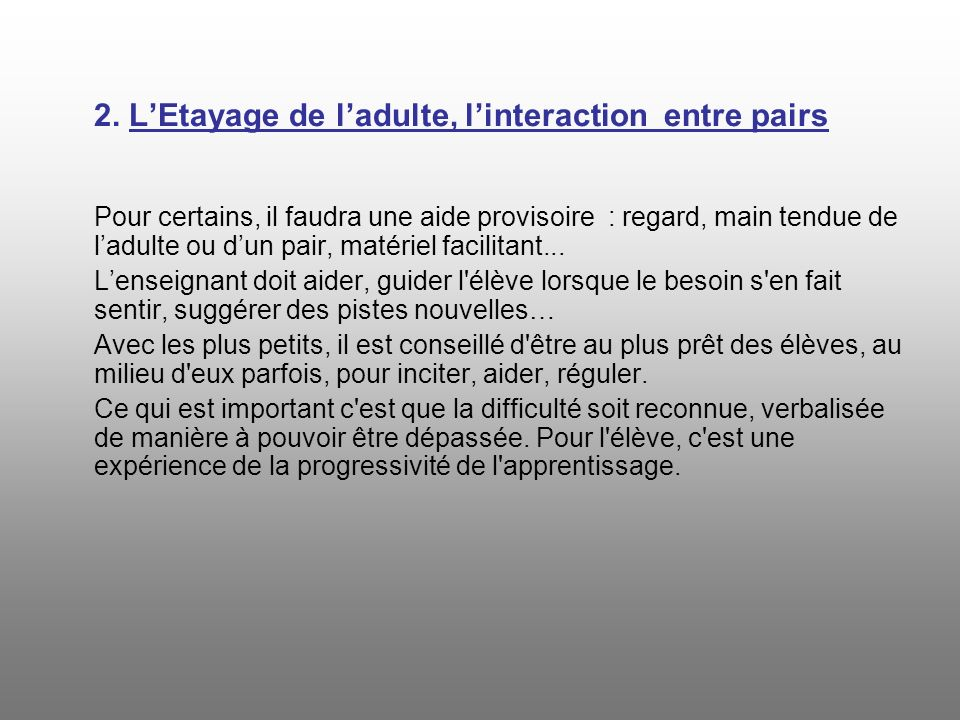 2. L'Etayage de l'adulte, l'interaction entre pairs