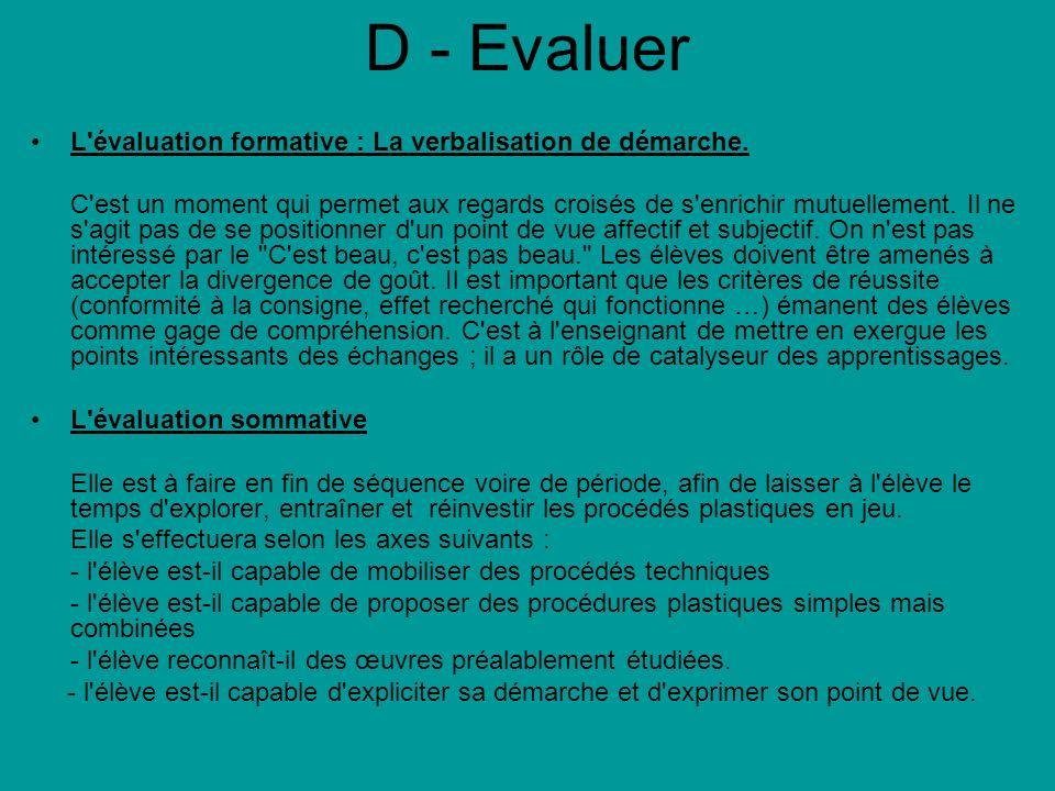 D - Evaluer L évaluation formative : La verbalisation de démarche.