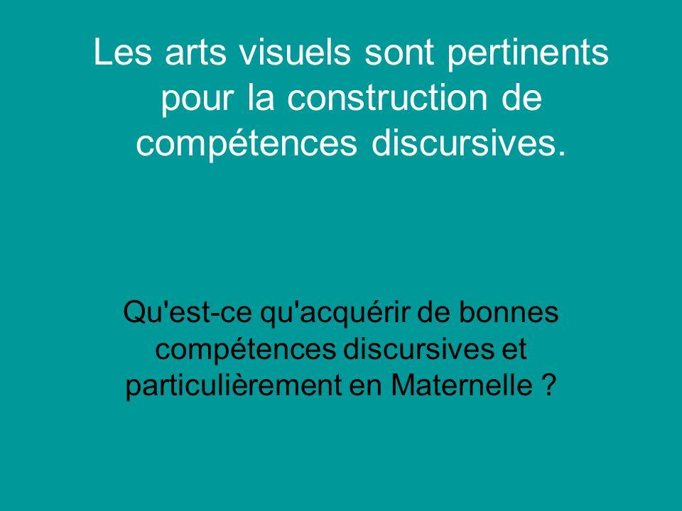 Les arts visuels sont pertinents pour la construction de compétences discursives.