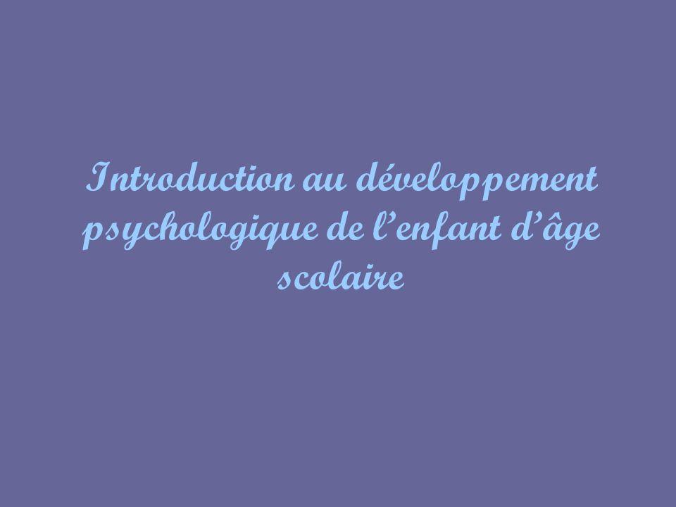 Introduction au développement psychologique de l'enfant d'âge scolaire