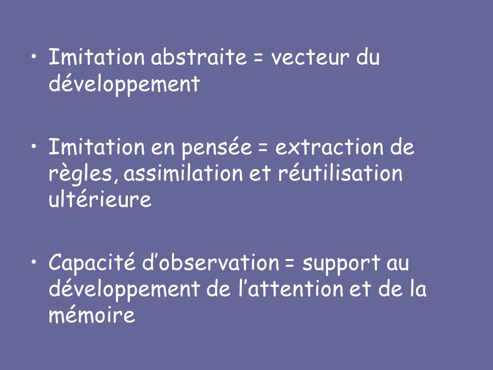 Imitation abstraite = vecteur du développement