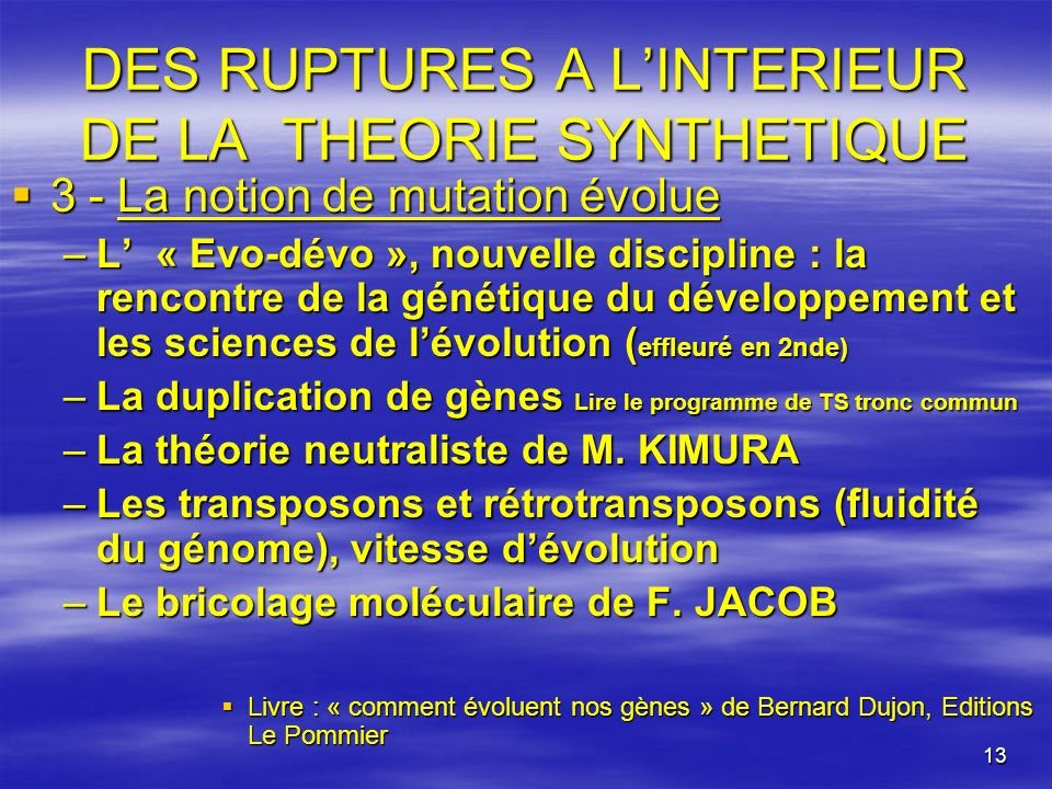 DES RUPTURES A L'INTERIEUR DE LA THEORIE SYNTHETIQUE