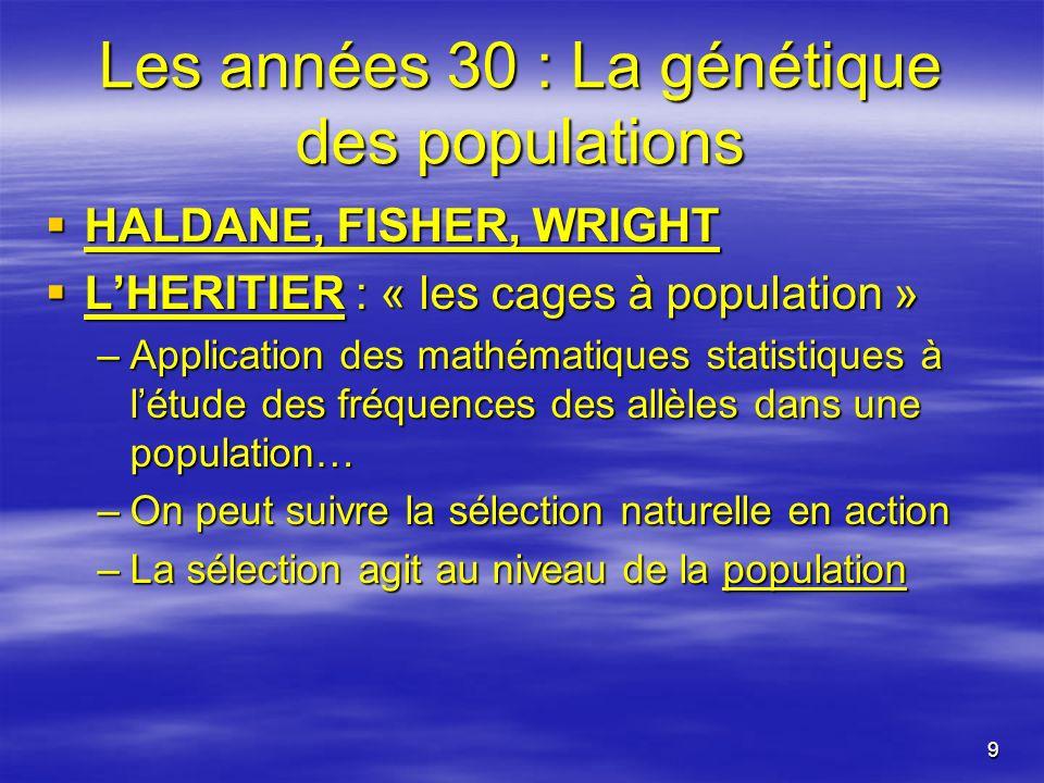 Les années 30 : La génétique des populations