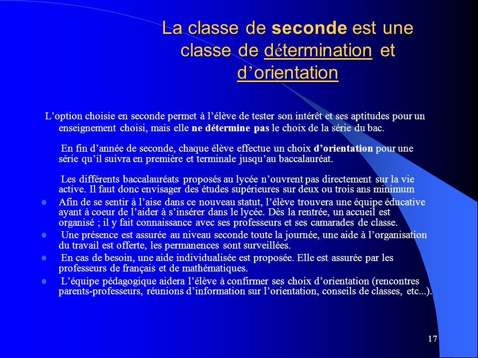La classe de seconde est une classe de détermination et d'orientation