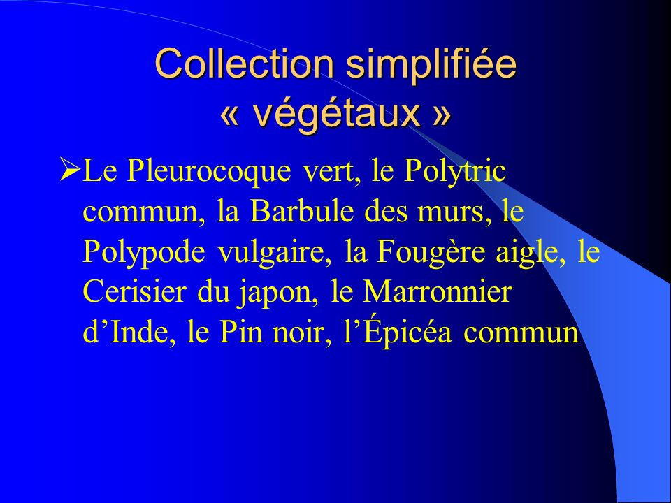 Collection simplifiée « végétaux »
