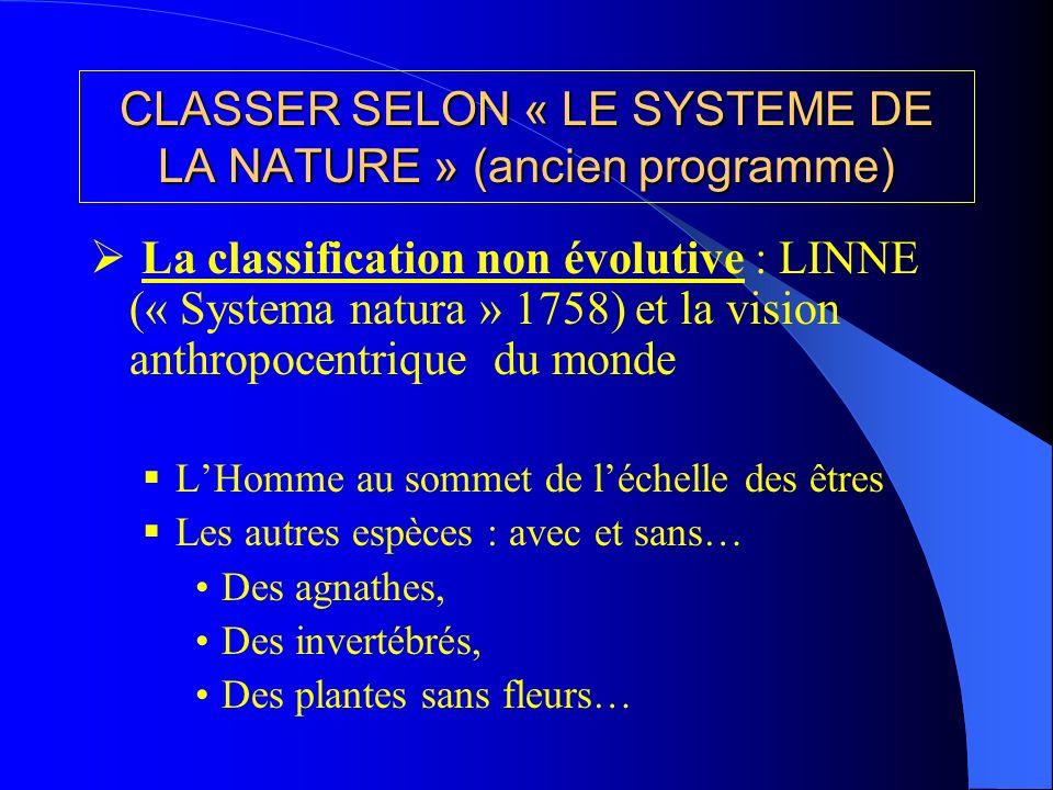 CLASSER SELON « LE SYSTEME DE LA NATURE » (ancien programme)
