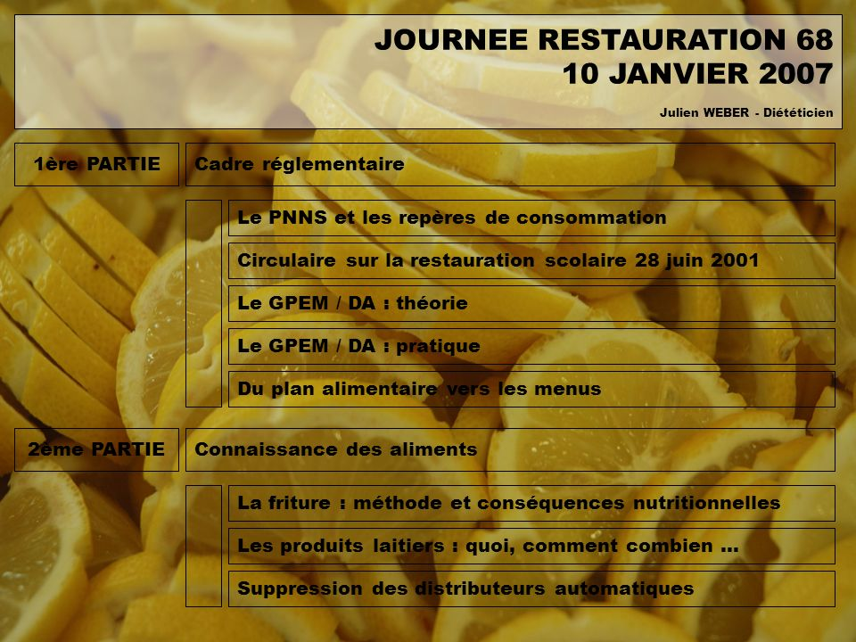 JOURNEE RESTAURATION 68 10 JANVIER 2007 1ère PARTIE