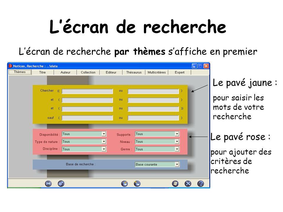 L'écran de recherche L'écran de recherche par thèmes s'affiche en premier
