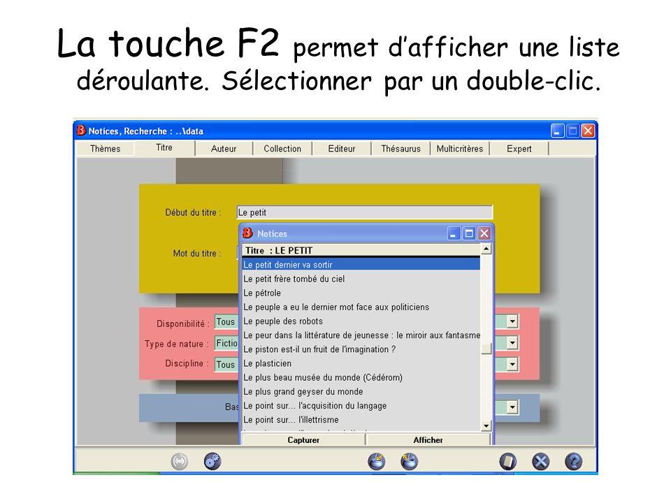 La touche F2 permet d'afficher une liste déroulante