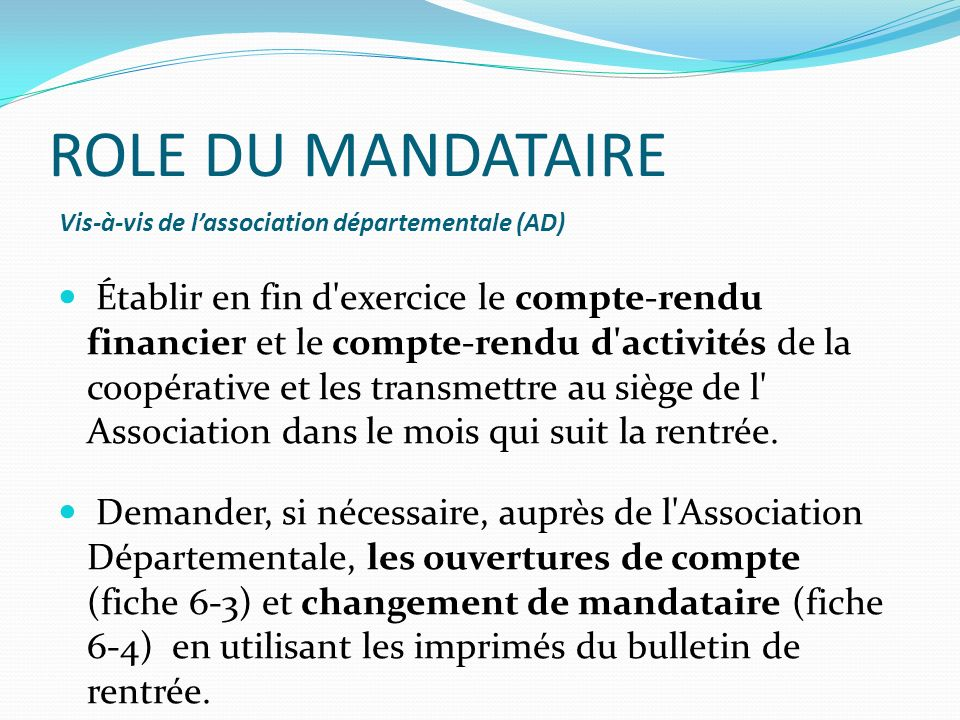 ROLE DU MANDATAIRE Vis-à-vis de l'association départementale (AD)