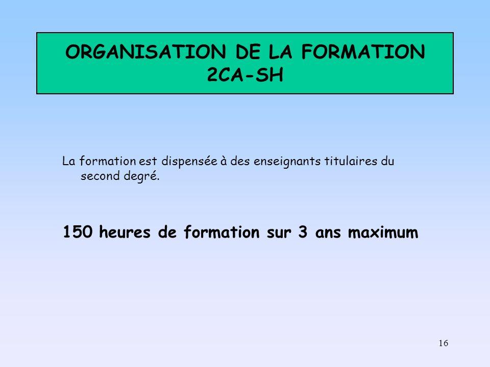 ORGANISATION DE LA FORMATION 2CA-SH